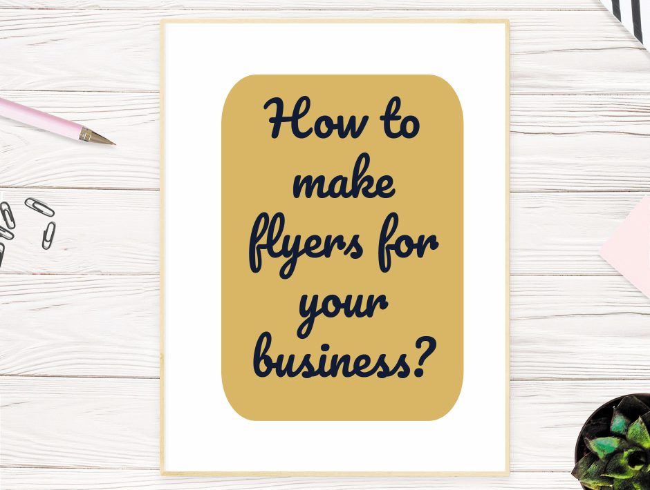 How to make flyers for your business