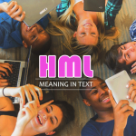 What does HML Mean (HML Slang)
