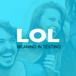 LOL Meaning in Texting